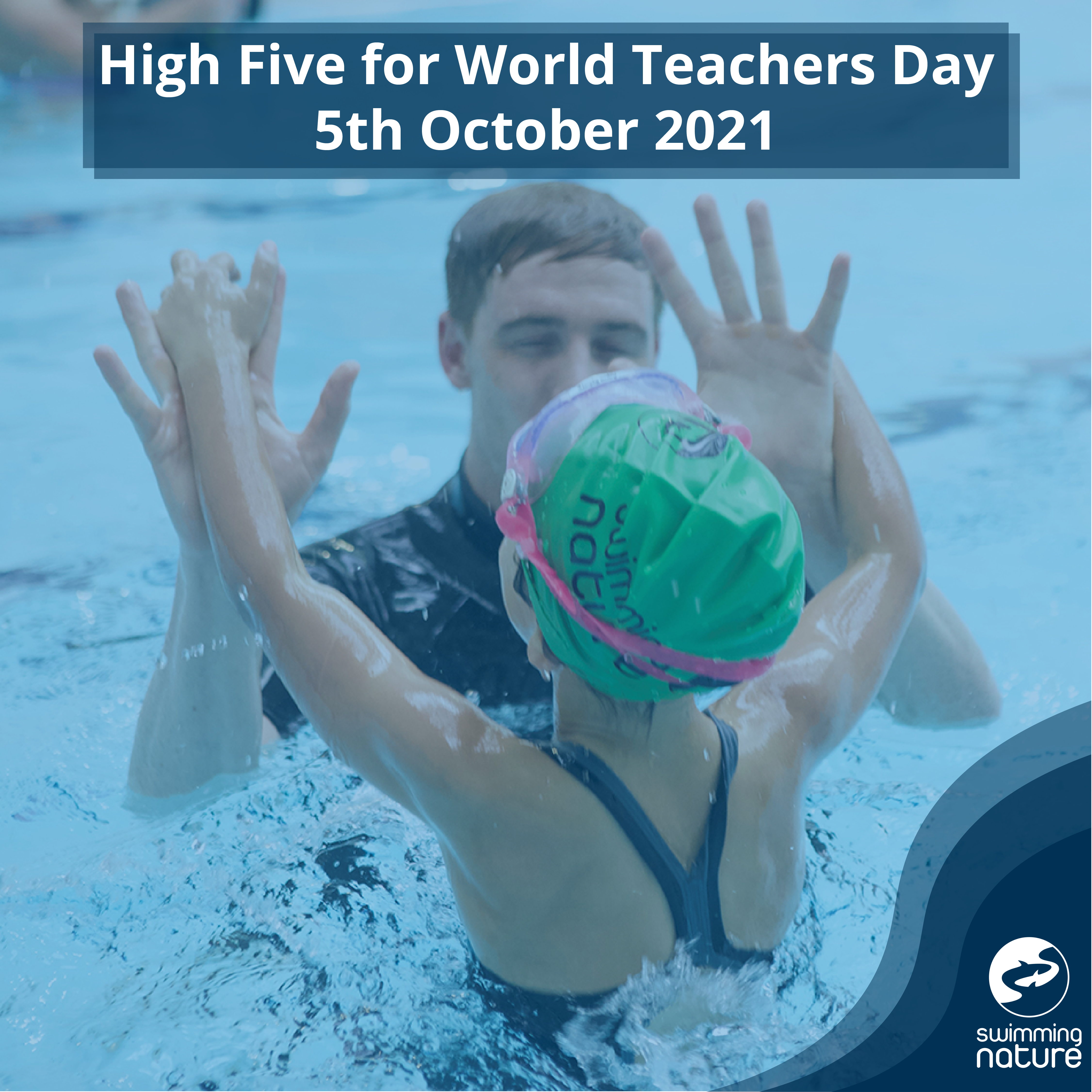 HIGH FIVE FOR SWIMMING NATURE'S SWIMMING TEACHERS ON WORLD TEACHERS' DAY
